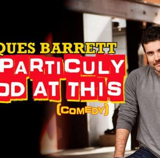 Particularly Good At Comedy: Jacques Barrett