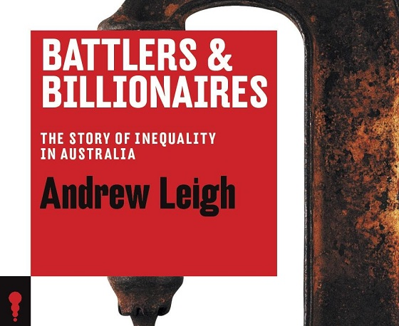 Battlers and Billionaires and Labor's Andrew Leigh