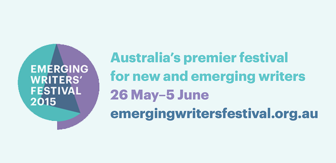 What's On: Melbourne's Emerging Writers' Festival
