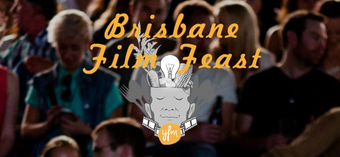 Brisbane Film Feast serves food for thought