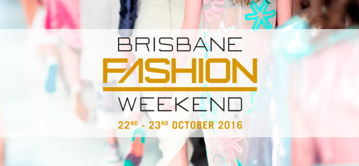 UPCOMING THIS MONTH: BRISBANE FASHION WEEKEND