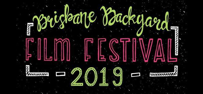 Brisbane Backyard Film Festival – Saturday May 11th