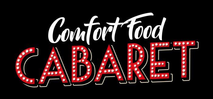 Gourmet Cabaret: Comfort Food Cabaret