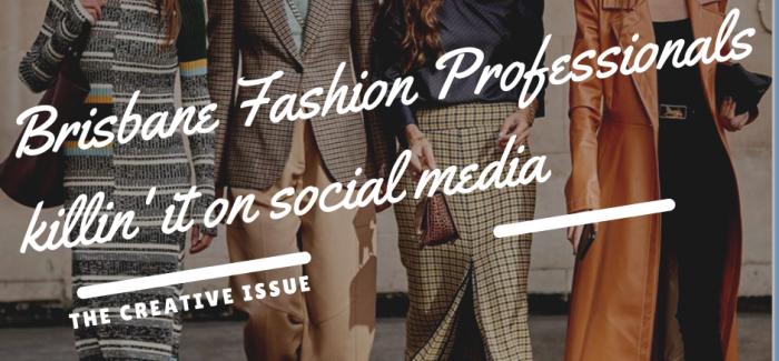 Brisbane Fashion Professionals killin' it on social media