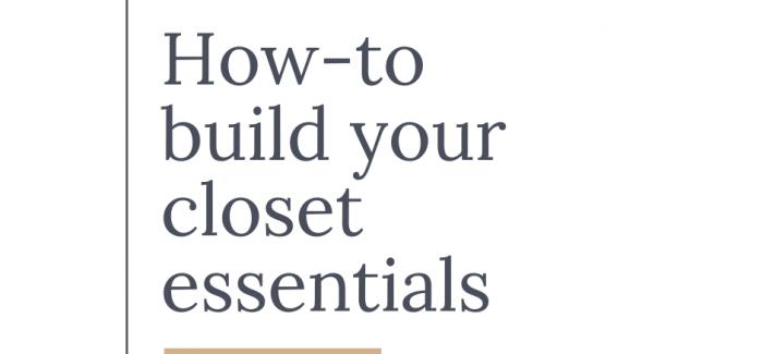 How-to build your closet essentials