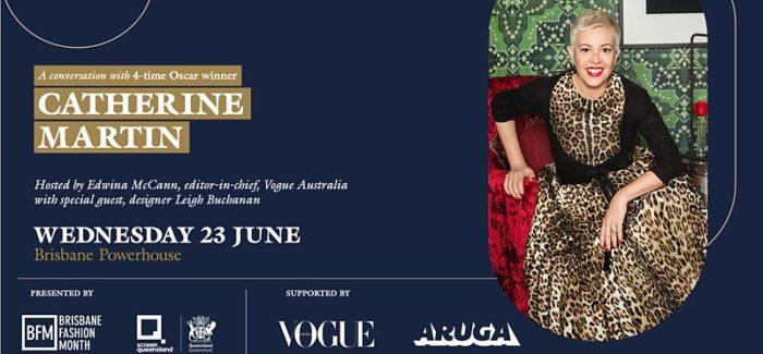 Brisbane Fashion Month and Screen Queensland present: 4-time Oscar winner Catherine Martin