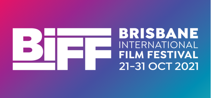 Press Release: Submissions are open NOW for the  27th Brisbane International Film Festival (21st – 31st October, 2021)