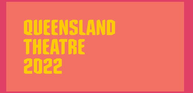 Queensland Theatre Launches Dynamic 2022 Season